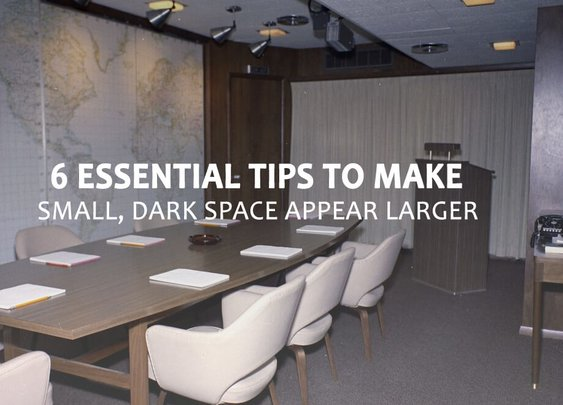 6 Essential Tips to Make a Small, Dark Space Appear Larger - Bonjourlife