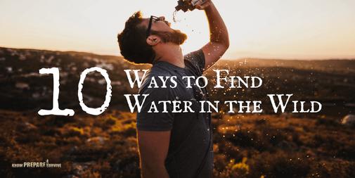10 Ways to Find Water to Survive the Wilderness