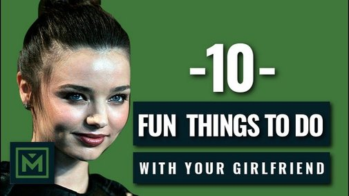 10 Fun Things to Do with Your Girlfriend or  Girl - Best Creative Date Ideas - YouTube