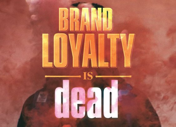 Brand Loyalty is Dead - Rave Reviews