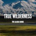 PHOTO ESSAY – True Wilderness | Alaska Magazine