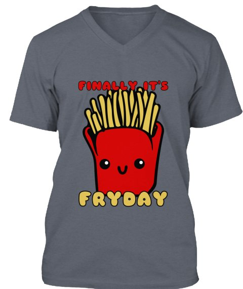 Finally It's Fryday - FINALLY IT'S FRYDAY Products from Getting Weird | Teespring