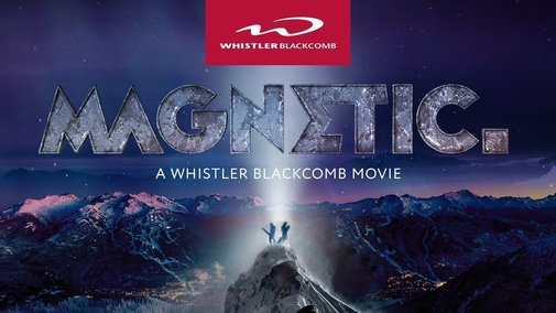 MAGNETIC - A Whistler Blackcomb Movie (FULL MOVIE) [4K]