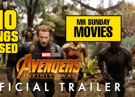 Avengers Infinity War Official Trailer:  10 Things Missed And Easter Eggs! [Mr Sunday Movies]