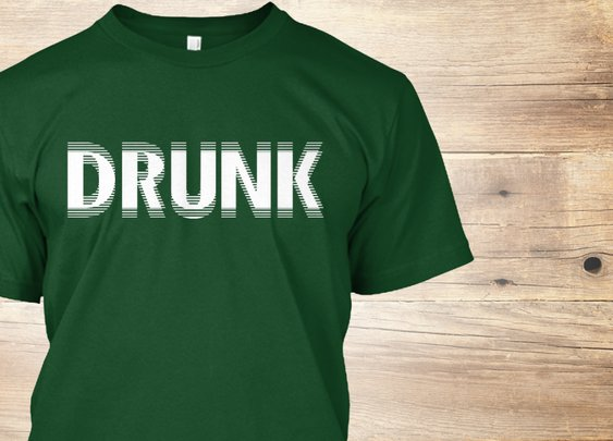 A Drunk St Patrick's Day White Products from Getting Weird | Teespring