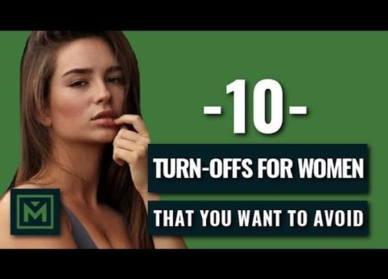 10 BIGGEST Turn Offs for Women (Don't Do This!) - YouTube