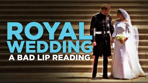 A Bad Lip Reading of the Royal Wedding