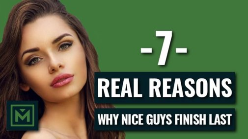 Why Nice Guys Finish Last - 7 Reasons Why Girls HATE Nice Guys (AVOID THESE!) - YouTube