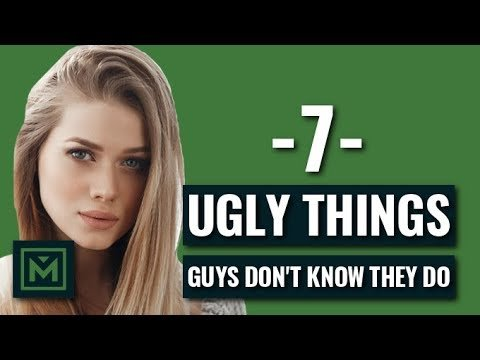 7 Unattractive Things That Guys Don't Know They Do - YouTube
