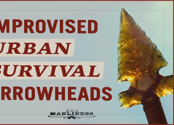 4 Ways to Make Improvised Urban Survival Arrowheads
