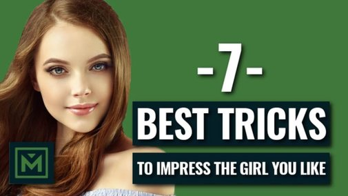 How To Make Your Crush Like You  - 7 INSTANT Ways To Impress The GIRL You Like - YouTube