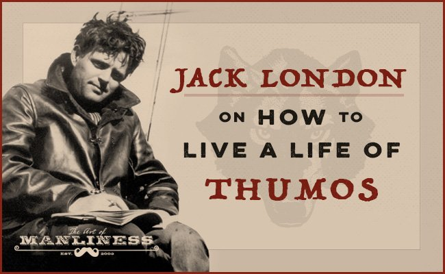 The Best and Most Inspiring Jack London Quotes