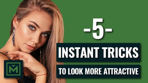 5 EASY Ways To INSTANTLY Look More Attractive (Even If You're Ugly) - YouTube