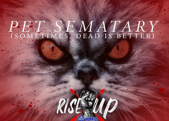 Pet Sematary (Sometimes, Dead is Better) - Josh Hatcher | Manlihood.com