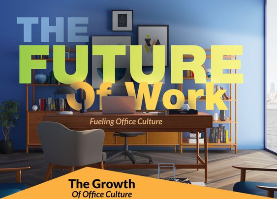 The Future of Work: A Look At Workplace Trends & Fueling Office Culture