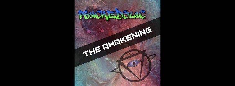 The Awakening - Psyched3lic
