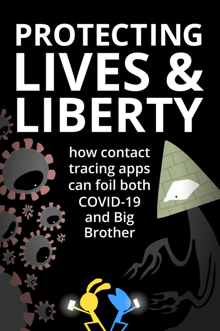 Protecting Lives & Liberty: How Contact Tracing Can Foil COVID-19 & Big Brother
