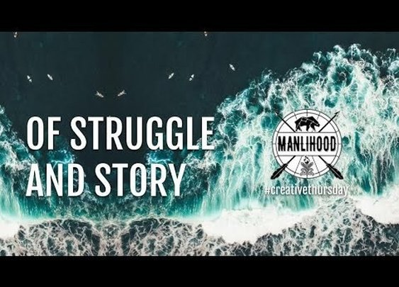 Manly Poem: Of Struggle and Story | Manlihood.com