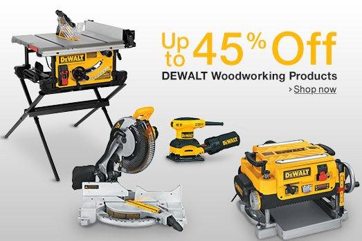 Up to 45% Off DeWalt Woodworking Tools